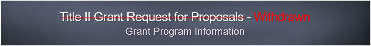 Title-II-Grant-RFP-Withdrawn-and-Grant-Program-Information