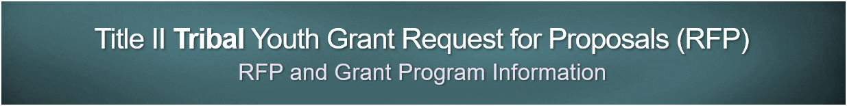 Title-II-Tribal-Youth_Grant-RFP-and-Grant-Program-Information